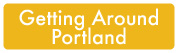 Getting Around Portland button
